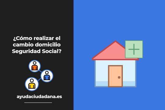 cambio de domicilio Seguridad social