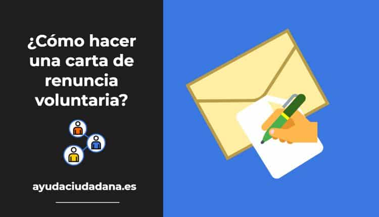 ¿Cómo redactar una carta de renuncia voluntaria? 1