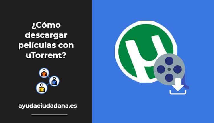 ¿Cómo descargar películas con uTorrent?