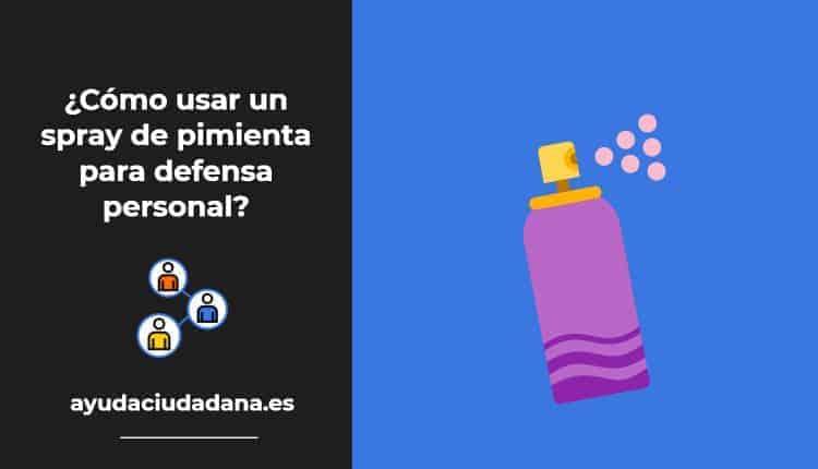 ¿Cómo usar un spray de pimienta para defensa personal?