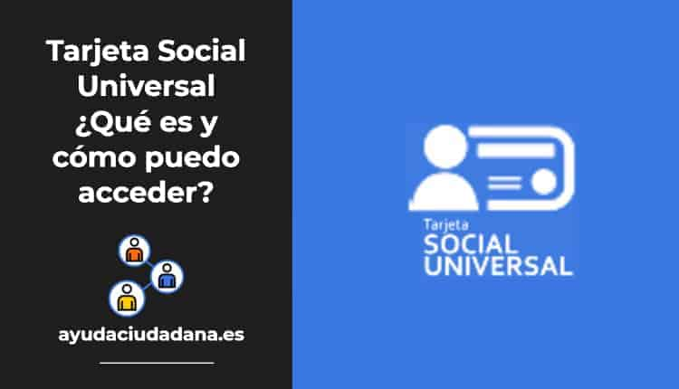 ¿Qué es la Tarjeta Social Universal?