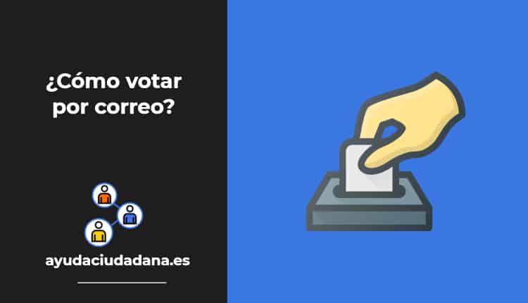 voto por correo como votar las elecciones