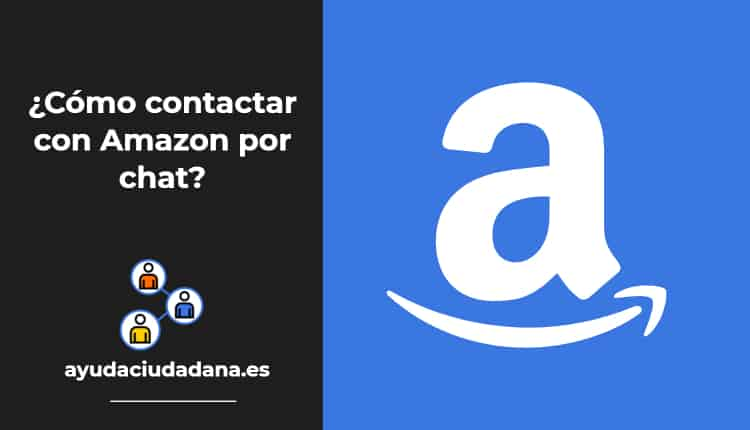 ¿Cómo contactar con Amazon por chat_