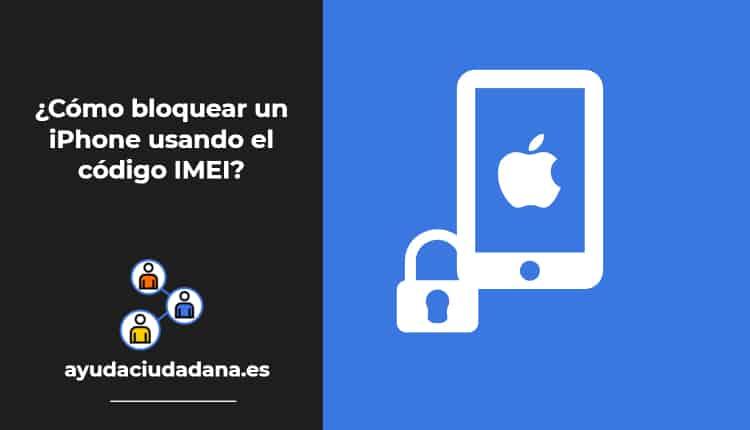 ¿Cómo bloquear un iPhone usando el código IMEI? 1